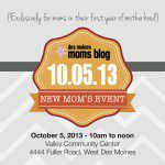 Save the Date for Our New Moms Event Saturday October 5th, 2013