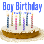 7 Ideas for a Boy Birthday Party