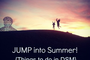 Jump into Summer: Things to Do in DSM