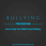 October is National Bullying Prevention Month: Ways to Help Your Child Prevent Bullying