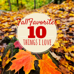 10 Things I Love About Fall!