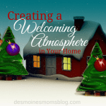 """""""Home"""" for the Holidays: Creating a Welcoming Atmosphere in Your Home"""