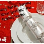 """Home"" for the Holidays: Hostessing Tips for Keeping Your Stress Level Low This Holiday Season"