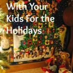 """""""Home"""" for the Holidays: Decorating for the Holidays with Your Kids"""