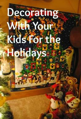 Decorating with Your Kids for the Holidays