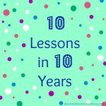 10 Lessons in 10 Years