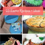 23 Easter Recipes and Ideas from Iowa Food Bloggers!