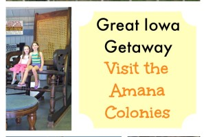 Iowa travel. Visit the Amana Colonies
