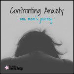 Confronting Anxiety: One Mom's Journey