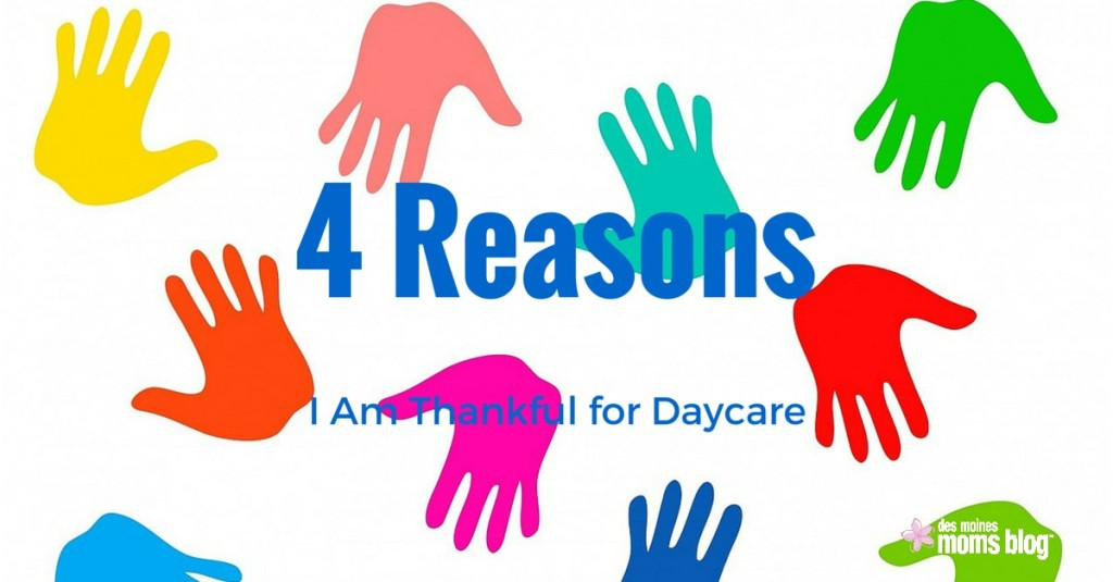 Four Reasons I Am Thankful for Daycare