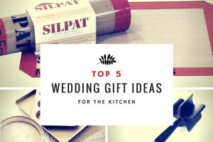 Top 5 Wedding Gift Ideas for the Kitchen