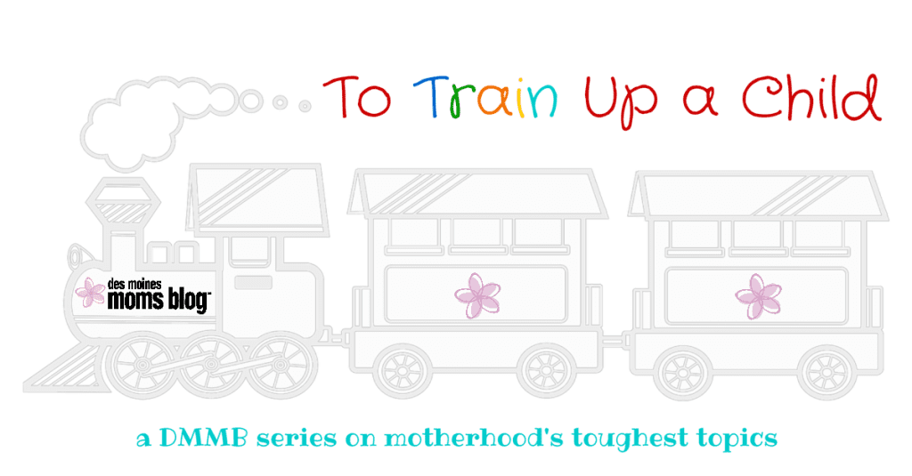 To Train Up a Child: A DMMB Series on Motherhood's Toughest Topics