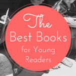 Favorite Books for (Reluctant) Early and Young Readers