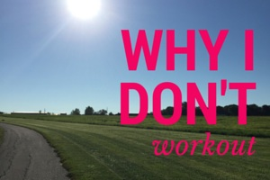 Why I Don't Work Out