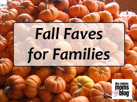 Fall Faves for Families in the Des Moines Area
