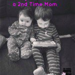 10 Things I Learned as a Second-Time Mom