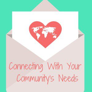 Connecting Your Family's Hearts with Your Community's Needs