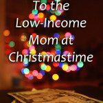 To the Low-Income Mom at Christmastime