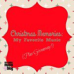 Christmas Memories: My Favorite Christmas Music + GIVEAWAY