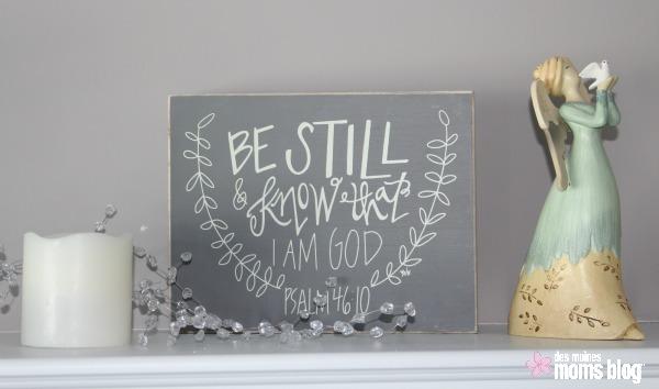 Be Still & Know That I Am God | Des Moines Moms Blog