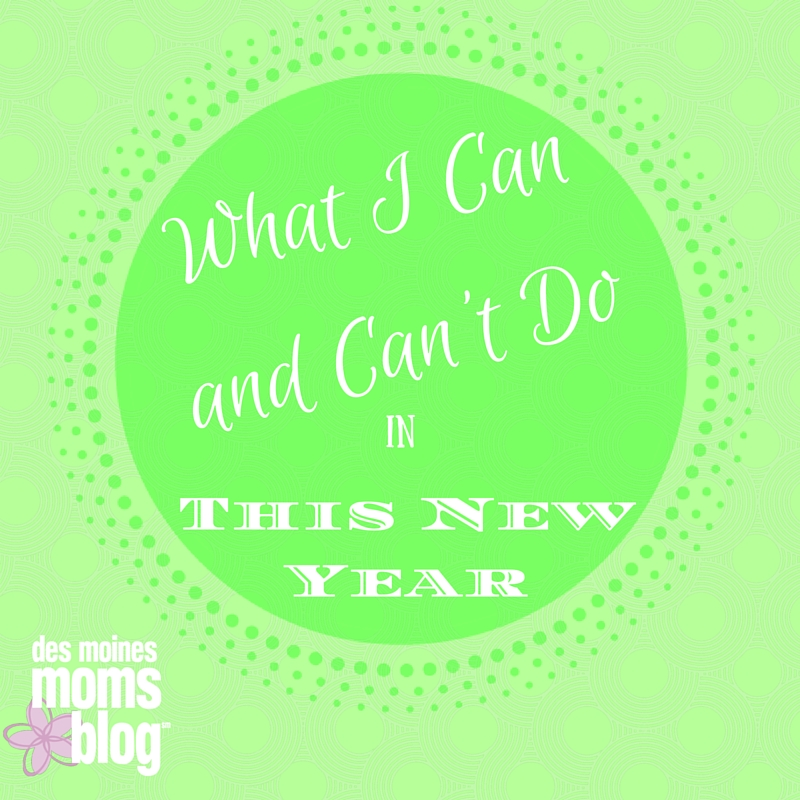 What I Can and Can't Do in This New Year