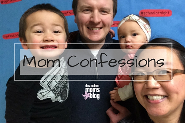 Mom Confessions | Des Moines Moms Blog