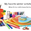 My Favorite Winter Activities When It's Too Cold to Leave the House | Des Moines Moms Blog
