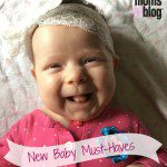 New Baby Must-Haves from a Fourth Time Mom