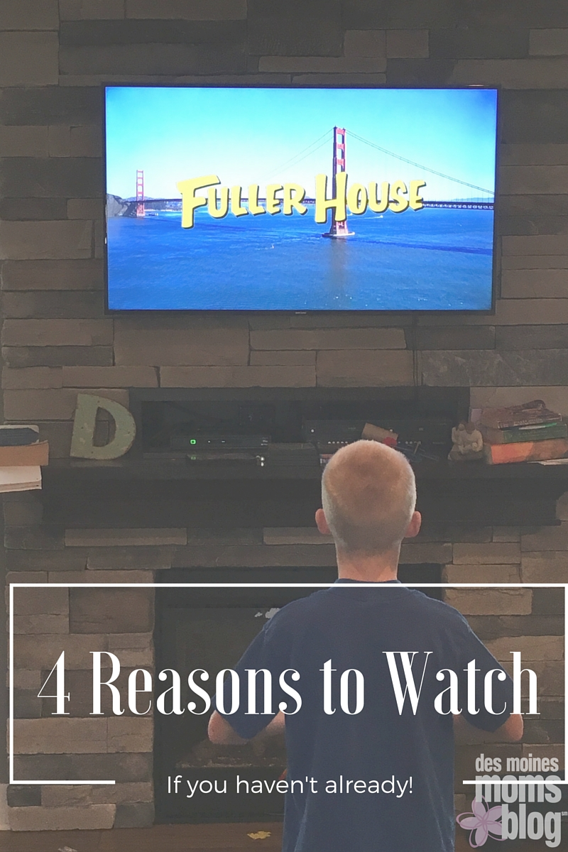 4 Reasons to watch Fuller House