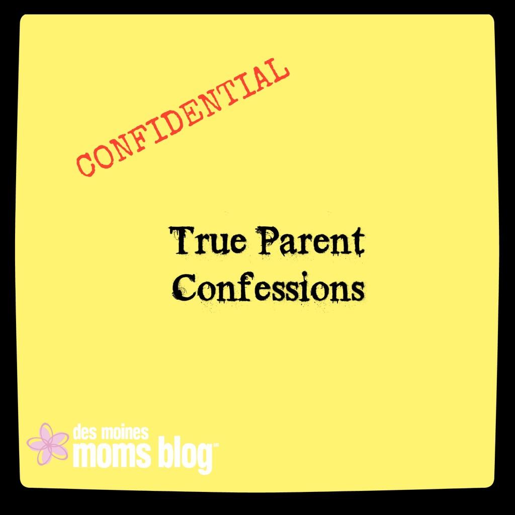True Parent Confessions | Des Moines Moms Blog