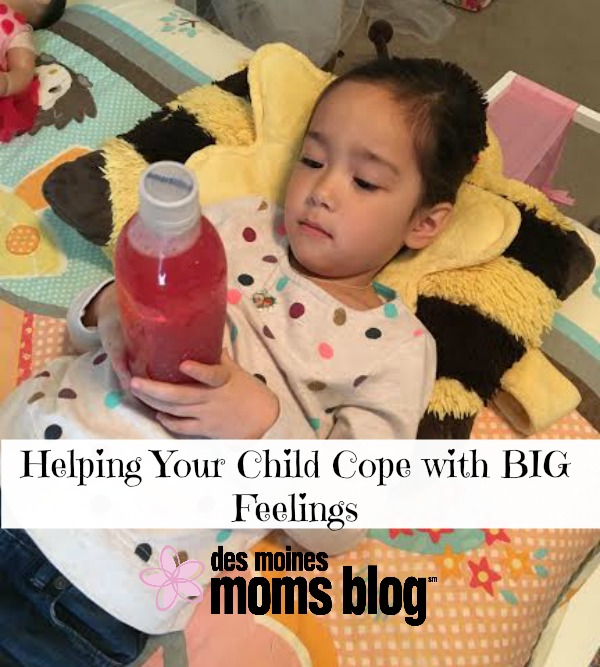 Helping Your Child Cope with BIG Feelings   Des Moines Moms Blog