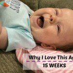 Why I Love This Age: 15 Weeks