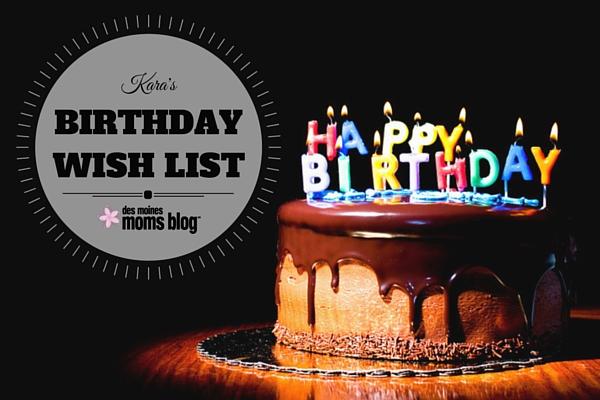 Kara's Birthday Wish List | Des Moines Moms Blog