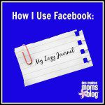 How I Use Facebook: My Lazy Journal