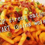 Stop Stress Eating and Start Losing Weight