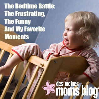 The Bedtime Battle: The Frustrating, the Funny, and My Favorite Moments | Des Moines Moms Blog