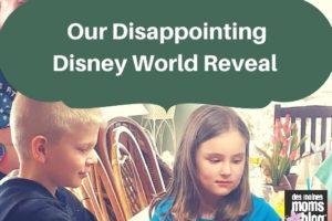 Our Big Disney World Vacation Reveal--and the Very Disappointing Reaction! | Des Moines Moms Blog