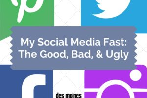 My Social Media Fast: The Good, the Bad, and the Ugly | Des Moines Moms Blog