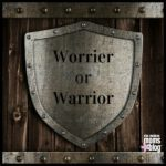 I'm a Worrier, Aspiring to Be a Warrior