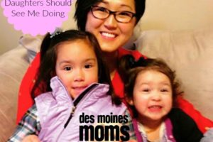 5 Behaviors I Want My Daughters to See Me Doing | Des Moines Moms Blog