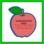 5 Ideas for Having Fun with Kindergarten Prep This Summer