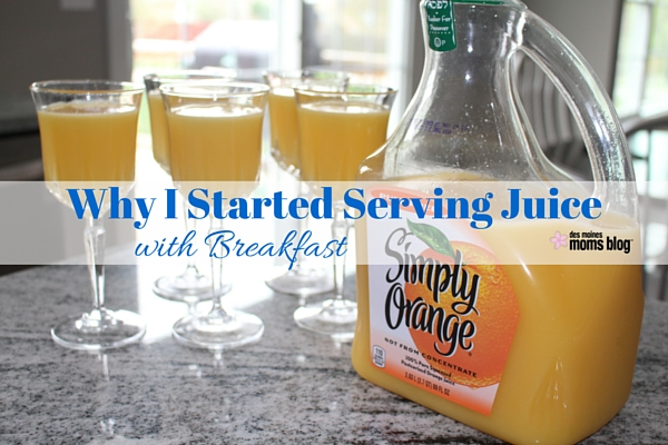 Why I Started Serving Juice with Breakfast   Des Moines Moms Blog