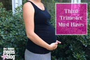 Third Trimester Must-Haves | Des Moines Moms Blog