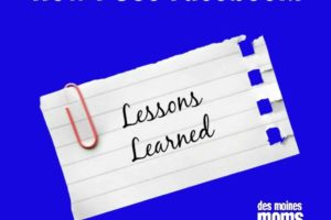How I Use Facebook: Lessons Learned | Des Moines Moms Blog
