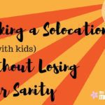 Rocking a Solo-cation (with Kids) without Losing Your Sanity