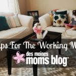 5 Tips for the Working Mom