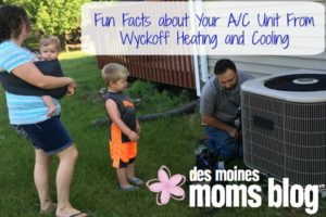Fun Facts about Your A/C from Wyckoff | Des Moines Moms Blog