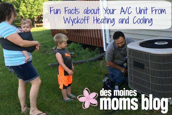 Fun Facts about Your A/C from Wyckoff   Des Moines Moms Blog