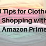 3 Tips for Clothes Shopping with Amazon Prime