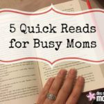 5 Quick Reads for Busy Moms